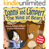Bedtime Stories: Danny and Lampert the King of Bears (Children's book for age 4-8)
