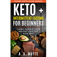 Keto + Intermittent Fasting For Beginners: Turbo Charge Your Weight Loss (English Edition)