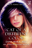 Cat of a Different Color (Halle Pumas Book 3)