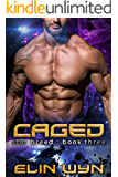 Caged: A Science Fiction Adventure Romance (Star Breed Book 3)