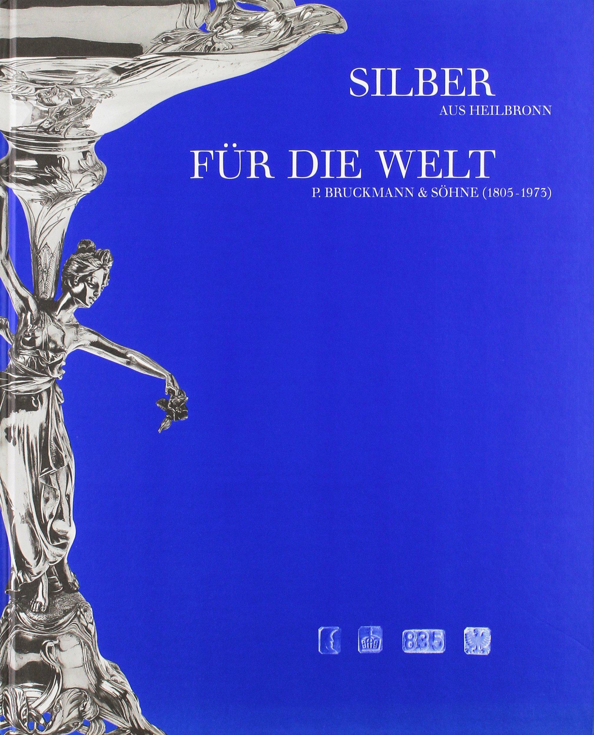 Silber aus Heilbronn für die Welt: P. Bruckmann & Söhne (1905-1973)