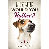 Illustrated Would You Rather?: Jokes and Game Book for Children Age 5-11 (Silly Kids and Family Scenarios 1) (English Edition)