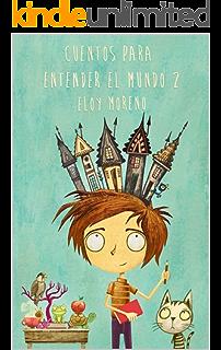 Cuentos para entender el mundo 2 (Spanish Edition)