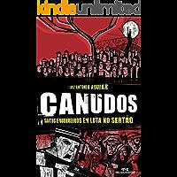 Canudos: Santos e guerreiros em luta no sertão (Aventuras da História)