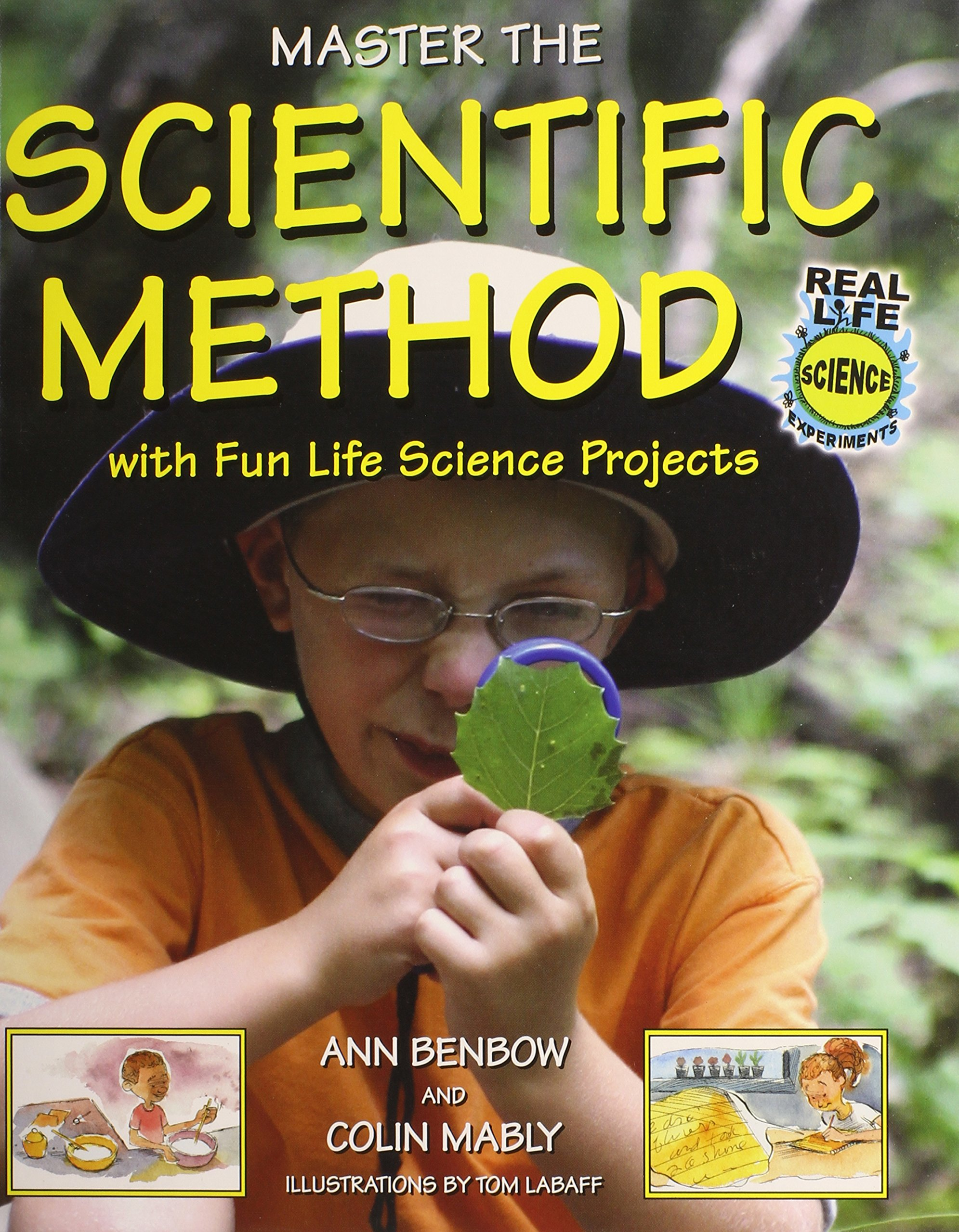 Master the Scientific Method With Fun Life Science Projects (Real Life Science Experiments)