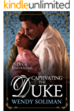 Captivating the Duke (Ducal Encounters Series 1 Book 6)