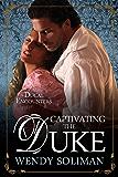 Captivating the Duke (Ducal Encounters Book 6)