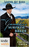 Montana Sky: The Gambler's Surprise Bride (Kindle Worlds Novella) (Heroes of the West Book 5)