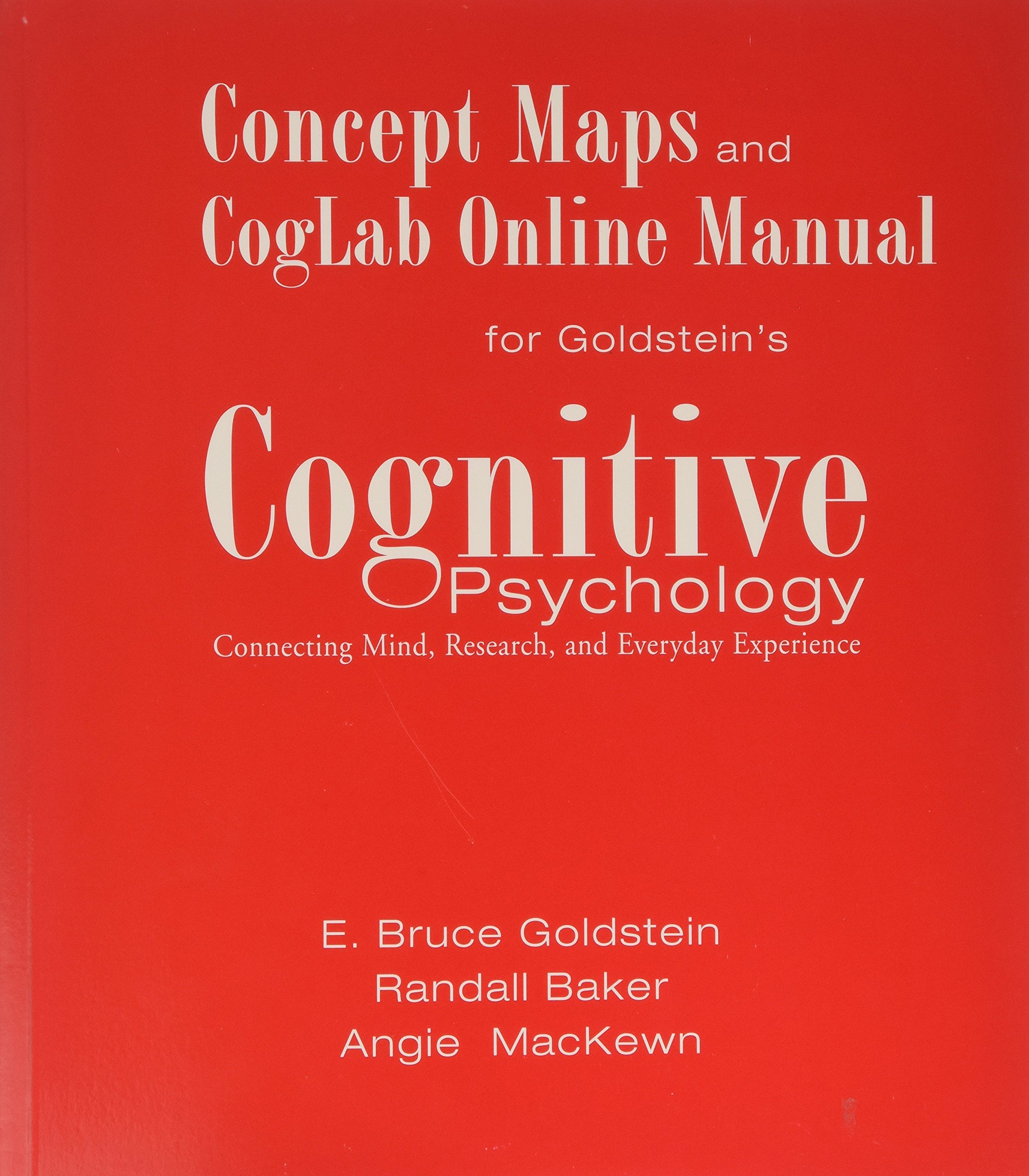 Concept Maps and CogLab Online Manual for Goldstein's Cognitive Psychology:  Connecting Mind, Research, and Everyday Experience: E. Bruce Goldstein, ...