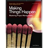 Making Things Happen: Mastering Project Management (Theory in Practice (O'Reilly))
