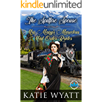 The Spitfire Spouse (Mrs. Maisy's Marvelous Mail Order Brides Series Book 4)