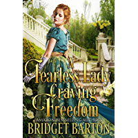A Fearless Lady Craving Freedom: A Historical Regency Romance Book (English Edition)
