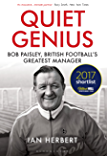 Quiet Genius: Bob Paisley, British football's greatest manager SHORTLISTED FOR THE WILLIAM HILL SPORTS BOOK OF THE YEAR 2017 (English Edition)