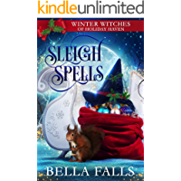 Sleigh Spells: A Christmas Paranormal Cozy Mystery (Winter Witches of Holiday Haven Book 1)