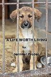 A Life Worth Living
