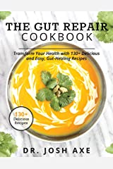 The Gut Repair Cookbook: The Gut Repair Cookbook: 101 Recipes That Will Nourish and Delight Your Gut! Kindle Edition