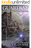 Guardian: Rise of the Nature Walker (The Nature Walker Trilogy Book 3)