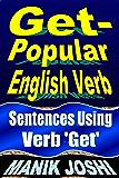 Get- Popular English Verb: Sentences Using Verb 'Get' (English Daily Use Book 22)