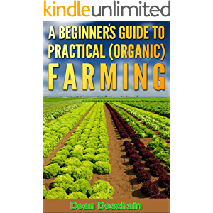 A Beginner's Guide to Practical (Organic) Farming (botanical, home garden, horticulture, garden, landscape, plants…