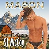 Mason: Remington Ranch, Book 1