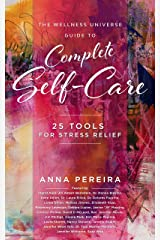 The Wellness Universe Guide to Complete Self-Care: 25 Tools for Stress Relief (The Wellness Universe Guide to Complete Self-Care…) Kindle Edition
