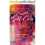 The Wellness Universe Guide to Complete Self-Care: 25 Tools for Stress Relief (The Wellness Universe Guide to Complete Self-C