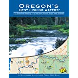 Oregon's Best Fishing Waters: 179 Detailed Maps of 33 of the Best Rivers, Bays, and Streams