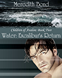 Water: Excalibur's Return (The Children of Avalon Book 2)