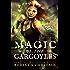 Magic of the Gargoyles (Gargoyle Guardian Chronicles Book 1)