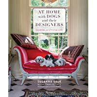 At Home with Dogs and Their Designers: Sharing a Stylish Life