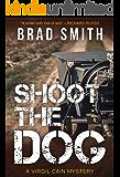 Shoot the Dog (Virgil Cain Mysteries Book 3)