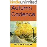 Autumn Cadence: A Novella plus nine