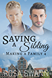 Saving a Sibling (Making a Family 4): Omegaverse Non-Shifter Mpreg Gay Romance