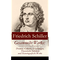 Gesammelte Werke: Dramen, Gedichte, Erzählungen, Theoretische Schriften und