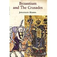 Byzantium and the Crusades (Crusader Worlds)