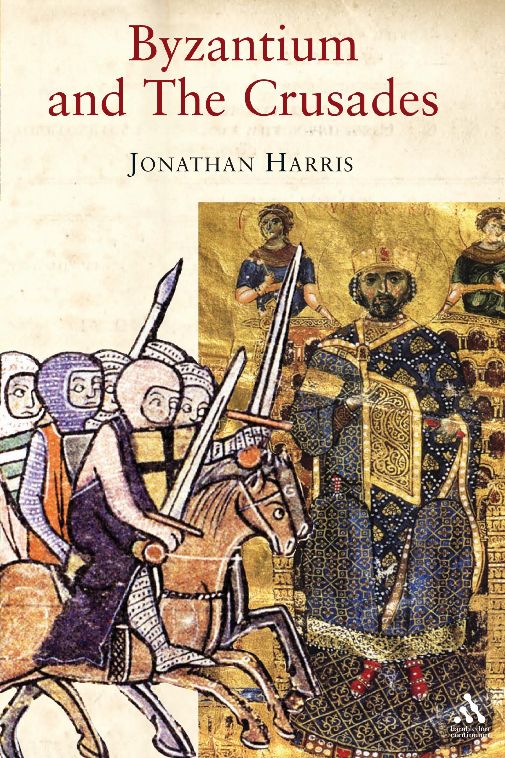 Byzantium and the Crusades (Crusader Worlds): Jonathan Harris:  9781852855017: Amazon.com: Books