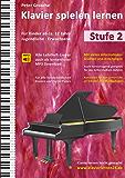 Klavier spielen lernen (Stufe 2): Der einfache Weg zum Klavierspielen - Klavierlernen leicht gemacht – Der moderne Klavierunterricht - Für  Kinder ab ca. 12 Jahre, Jugendliche und Erwachsene