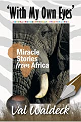 With My Own Eyes: Miracle Stories from Africa Kindle Edition