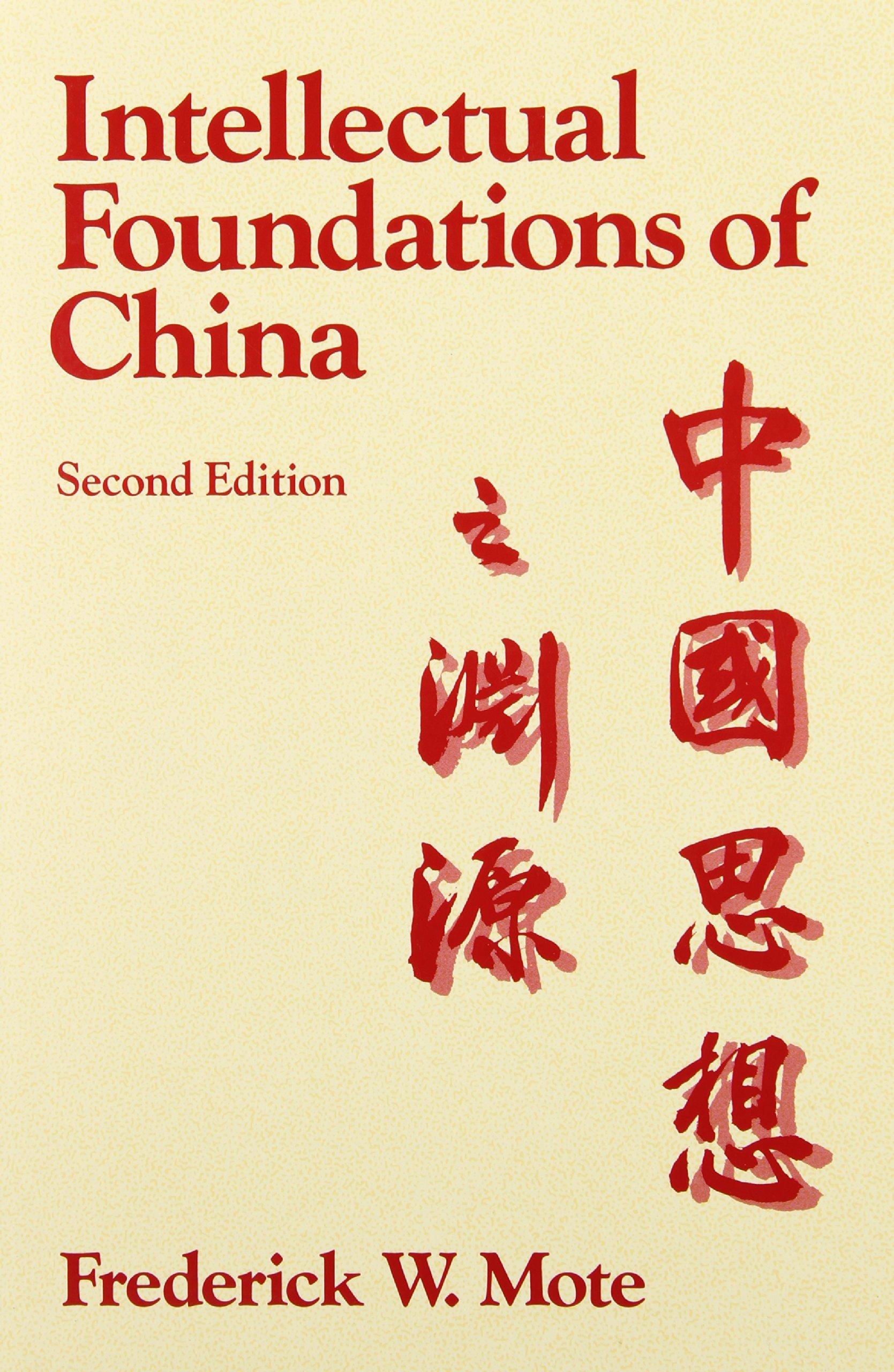 The Intellectual Foundations of China: Frederick W Mote: 9780075540304:  Asia: Amazon Canada