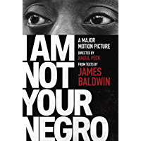 I Am Not Your Negro: A Companion Edition to the Documentary Film Directed by Raoul Peck (Vintage International)