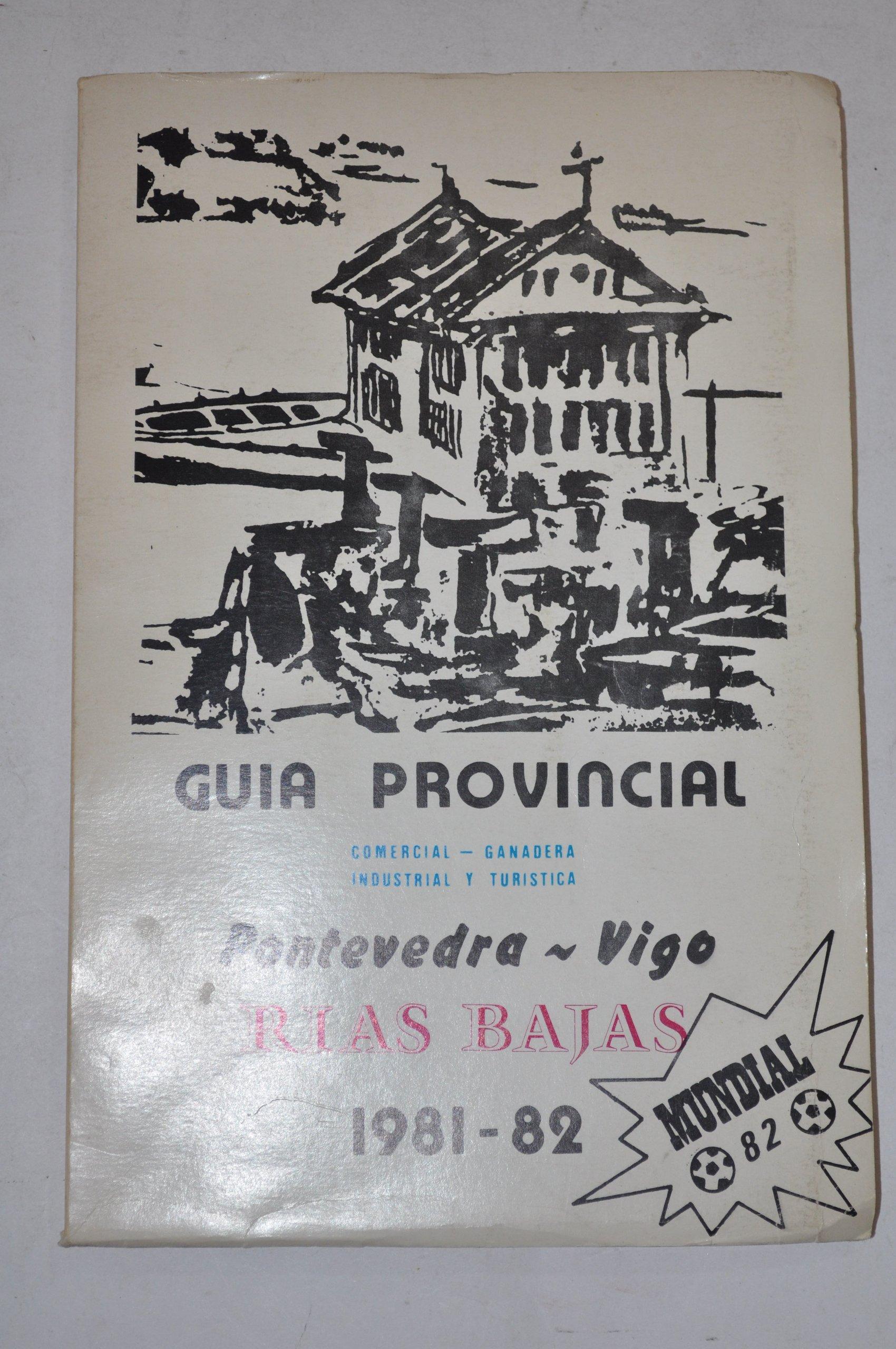 Guía Provincial. Comercial, Ganadera, Industrial y Turística. Pontevedra-Vigo. Rías Bajas. 1981-82. Mundial 82.: Amazon.es: Diputación Provincial: Libros