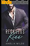 Reckless Kiss: A Billionaire Possession Novel