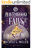 Awaken the Soul (Havenwood Falls High Book 5)