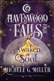 Awaken the Soul: (A Havenwood Falls High Novella)