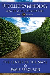The Center of the Maze (Uncollected Anthology Book 22) Kindle Edition