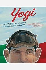Yogi: The Life, Loves, and Language of Baseball Legend Yogi Berra Kindle Edition