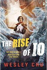 The Rise of Io (Io Series Book 1) Kindle Edition