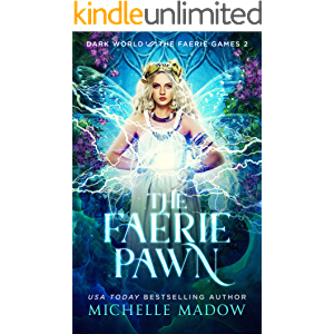 The Faerie Pawn (Dark World: The Faerie Games Book 2)