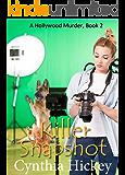 Killer Snapshot (A Hollywood Murder Book 2)