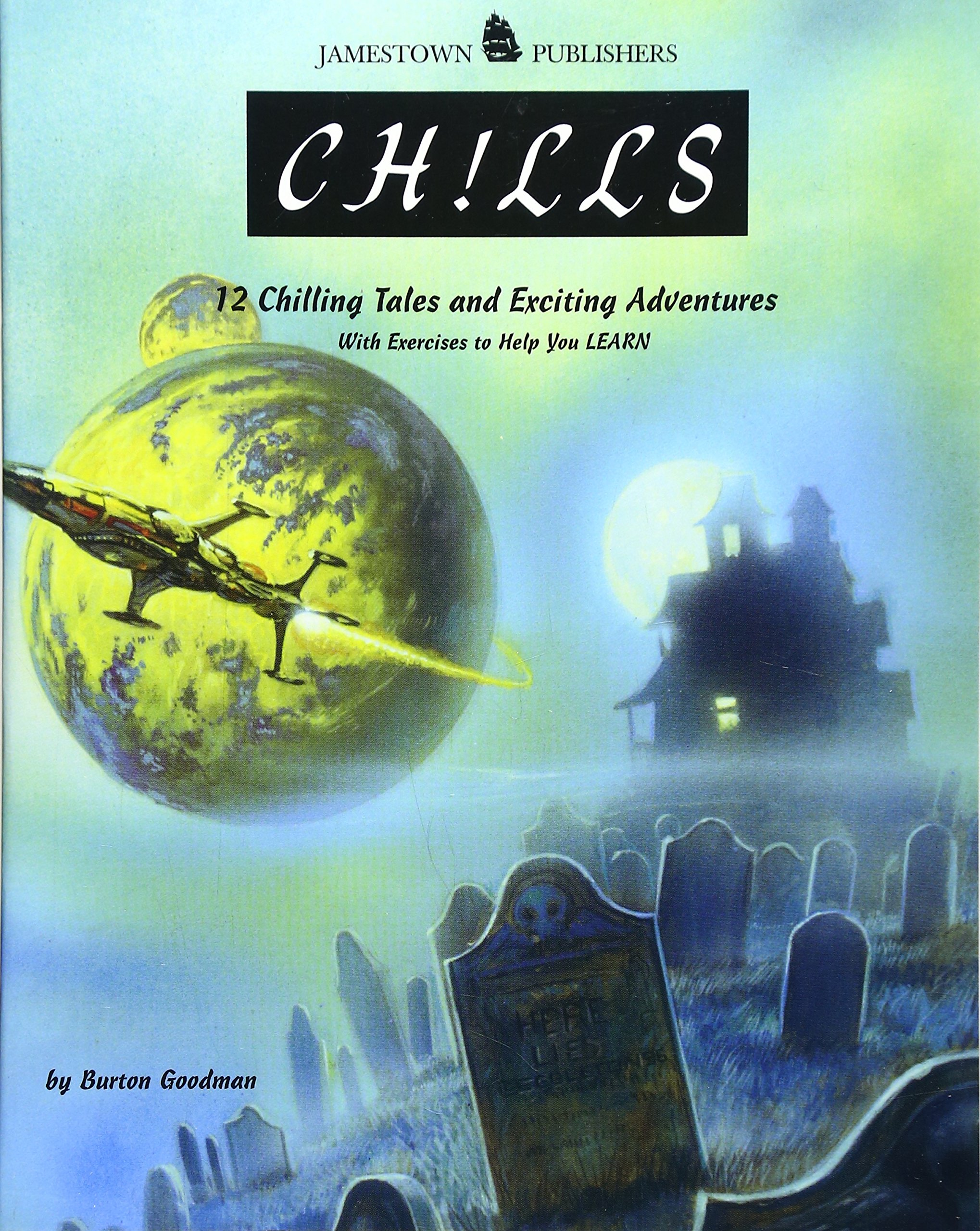 Chills: 12 Chilling Tales and Exciting Adventures with Exercises to Help You Learn (Goodman's Five-Star Stories, Level B) by Brand: Jamestown Publishers